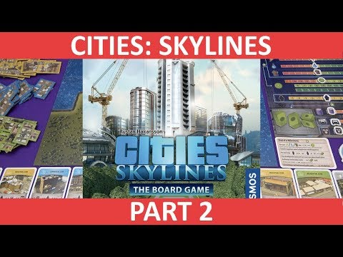 Cities: Skylines – The Board Game | Playthrough [Part 2] | slickerdrips