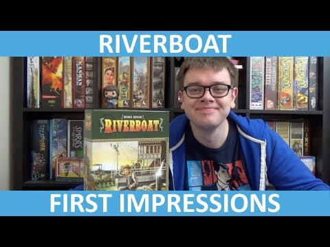 Riverboat - First Impressions