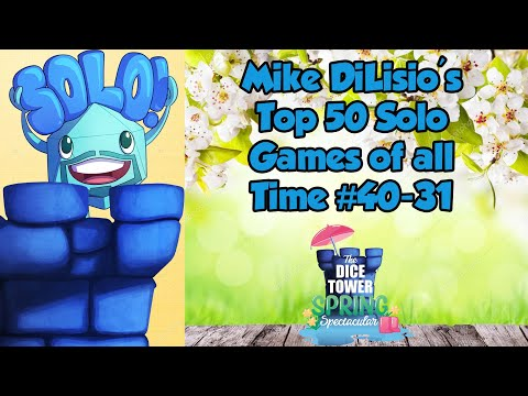 Top 50 Solo Games of All Time #40-31 - with Mike DiLisio