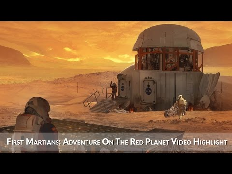 First Martians: Adventure On The Red Planet Video Highlight