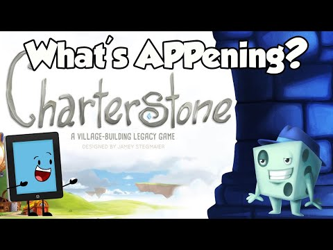 What's APPening - Charterstone Day 3 (Spoilers)
