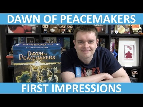 Dawn of Peacemakers - First Impressions - slickerdrips