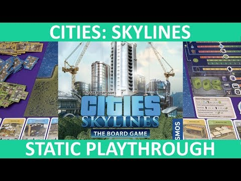 Cities: Skylines – The Board Game | Playthrough (Static Camera) | slickerdrips