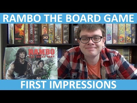 Rambo: The Board Game - First Impressions