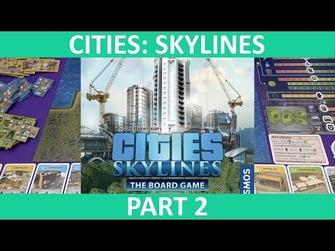 Cities: Skylines – The Board Game | Playthrough (Static Camera) [Part 2] | slickerdrips