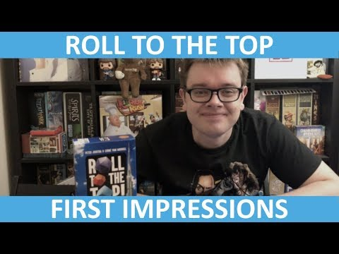 Roll to the Top! - First Impressions - slickerdrips
