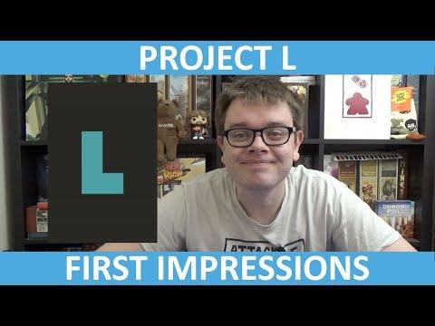 Project L - First Impressions - slickerdrips