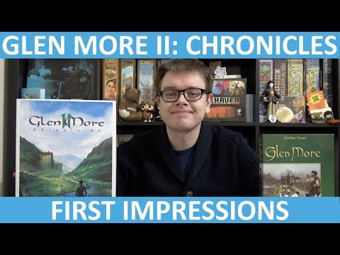 Glen More II: Chronicles - First Impressions - slickerdrips