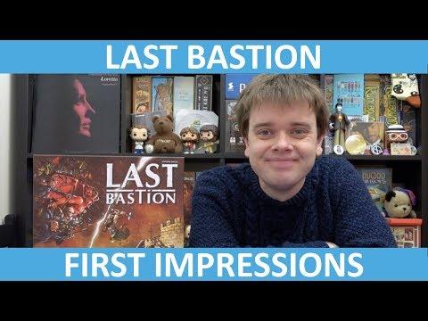 Last Bastion | First Impressions | slickerdrips