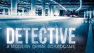Detective: A Modern Crime Board Game Print n Play