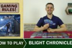 Blight Chronicles: How To Play