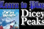 Dicey Peaks: Learn to Play!