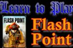 Flash Point: Learn to Play!