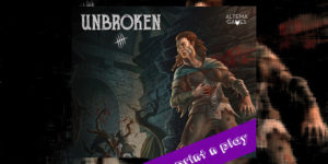 Unbroken Print n Play Demo