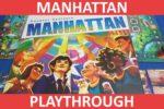 Manhattan Playthrough