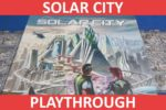 Solar City Playthrough