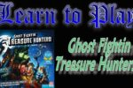Ghost Fightin' Treasure Hunters: Learn to Play!