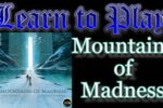 Mountains of Madness: Learn to Play!