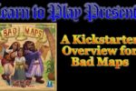 Bad Maps: Learn to Play!