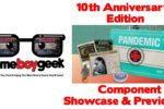 10th Anniversary Pandemic Components Showcase & Preview