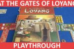 At the Gates of Loyang Playthrough