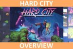 Hard City – Overview