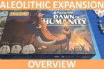Paleolithic: Dawn of Humanity & Seafarers Expansions – Overview