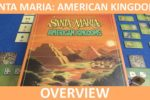 Santa Maria: American Kingdoms – Overview