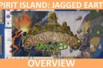 Spirit Island: Jagged Earth – Overview