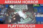Arkham Horror Third Edition Playthrough