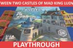 Between Two Castles of Mad King Ludwig Playthrough