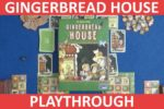 Gingerbread House Playthrough