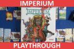 Imperium Playthrough