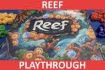 Reef Playthrough