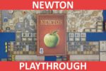 Newton Playthrough