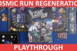 Cosmic Run: Regeneration Playthrough