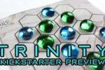 Trinity: Kickstarter Preview