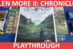 Glen More II: Chronicles (Part 1 & Part 2 & First Impressions)