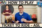 Ticket To Ride – WITH ASL – How To Play