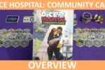 Dice Hospital: Community Care – Overview