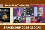 Space Corp 2025-2300 Solo Playthrough