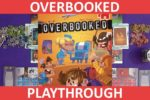Overbooked Playthrough