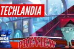 Techlandia Preview