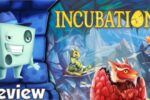 Incubation Review