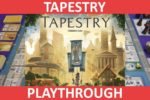 Tapestry Playthrough