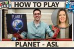 Planet – WITH ASL – How To Play