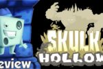 Skulk Hollow Review