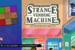 Strange Vending Machine Review
