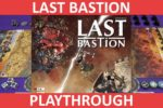 Last Bastion Playthrough
