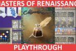 Masters of Renaissance Playthrough